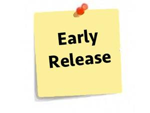 Early Release Dates
